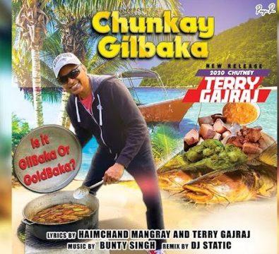 Terry Gajraj - Chunkay GilBaka