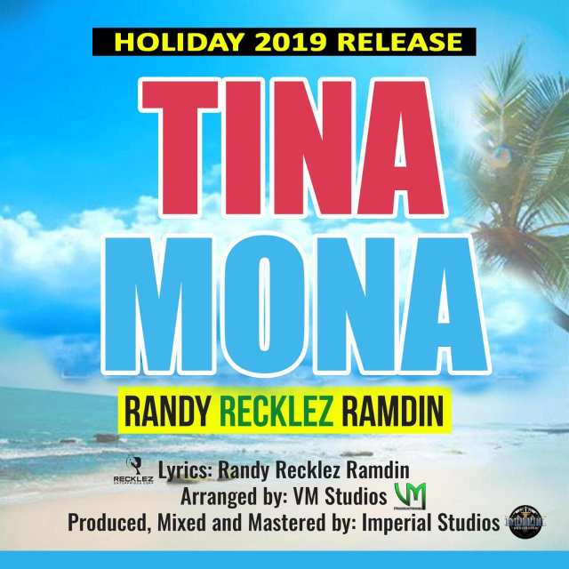 Tina Mona [The Exclusive] - Randy Recklez Ramdin (Holiday 2019 Release)