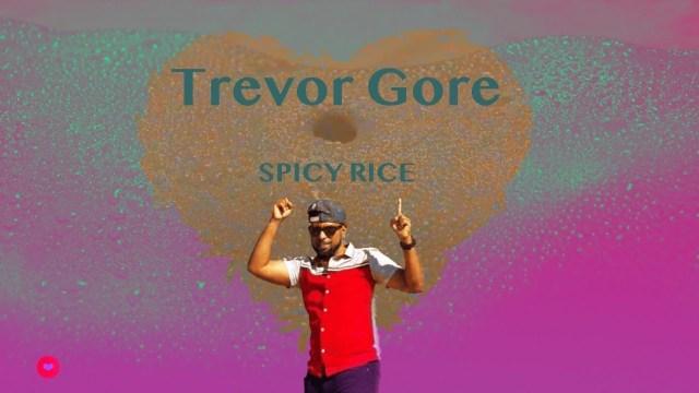 Trevor Gore - Spicy Rice