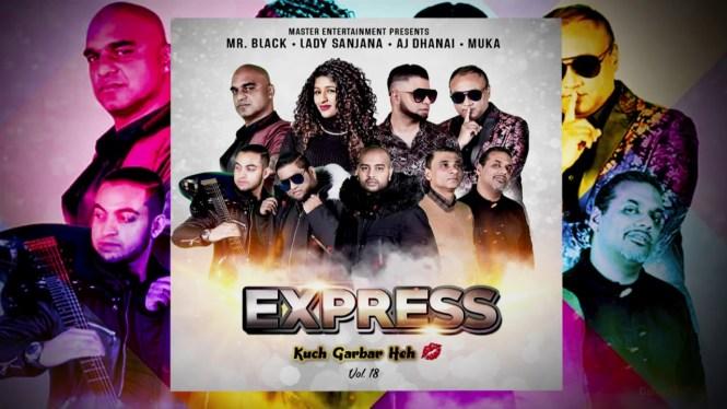 Ve Maahi   Aj Dhanai   Express Vol. 18 Kuch Garbar Hai