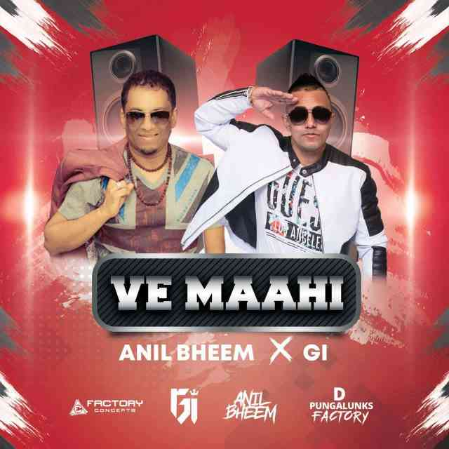 Ve Maahi By Anil Bheem & Gi
