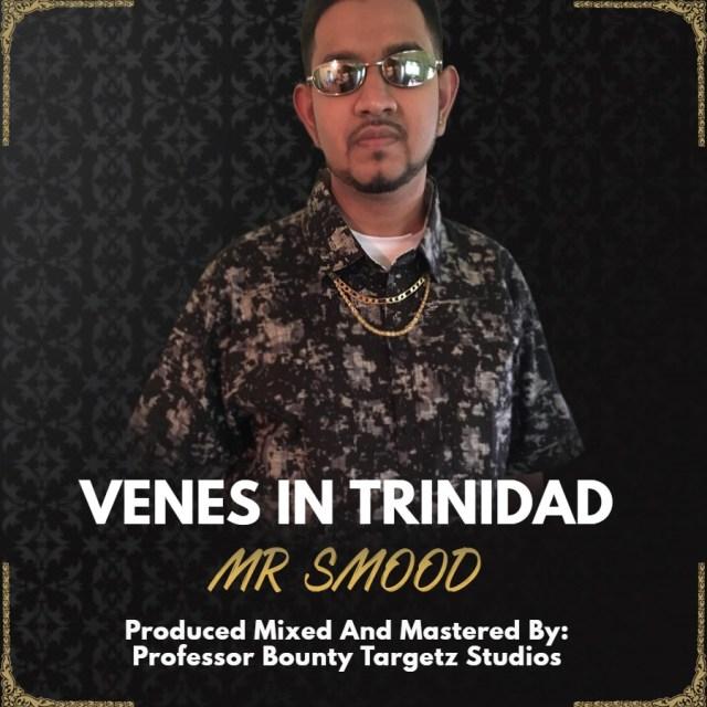 Venes in Trinidad Mr Smood