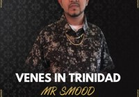 Venes in Trinidad Mr Smood