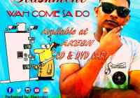 Wah Come Sa Do By Stashment (2019 Chutney)