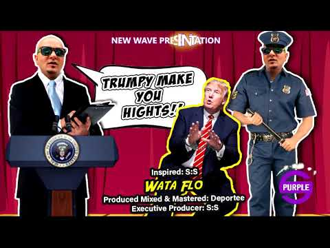 Wata Flo - Trumpy Make You Hights