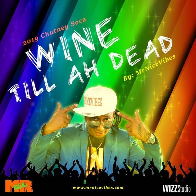 Wind Till Ah Dead Mrnicevibes