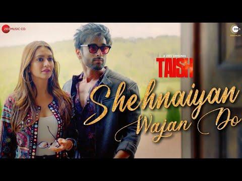 Shehnaiyan Wajan Do - Taish | A ZEE5 Original| Kriti K,Jim, Sanjeeda, Harshvardhan | Enbee & Raahi