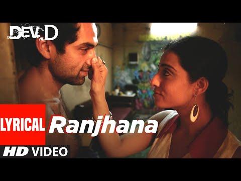 Ranjhana Lyrical | Dev D | Abhay Deol, Kalki Koechlin | Shilpa Rao, Kshitij Tarey | Amit Trivedi
