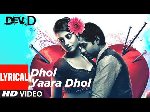 Dhol Yaara Dhol Lyrical | Dev D | Abhay Deol, Mahi Gill |Shilpa Rao, Kshitij Tarey | Amit Trivedi