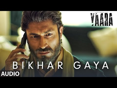 BIKHAR GAYA Audio | Yaara | Vidyut Jammwal, Amit Sadh, Vijay Varma, Shruti Haasan | Rev Shergill