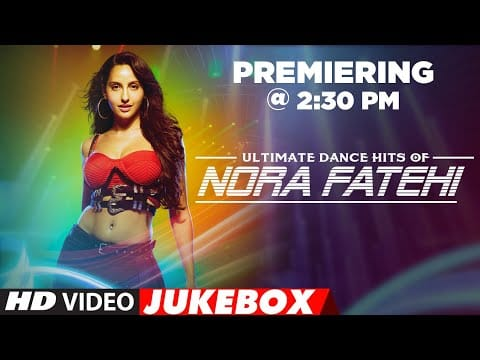 Ultimate Dance Hits of Nora Fatehi | Video Jukebox | Best of Nora Fatehi Songs | T-Series