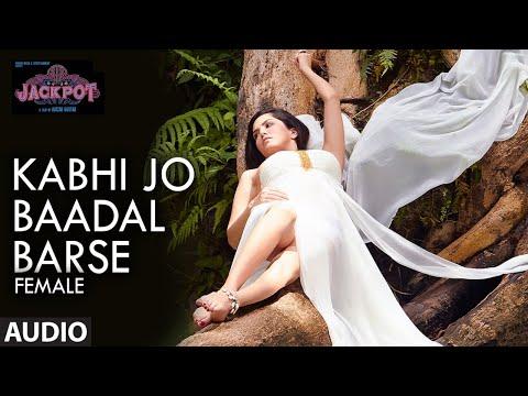 Kabhi Jo Badal Barse (Female) Full Song | Jackpot | Sunny Leone | Nasruddin Shah | Shreya Ghoshal