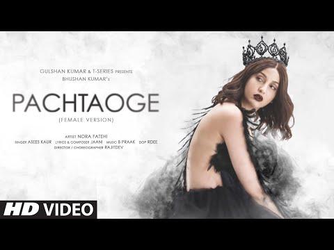 Pachtaoge (Female Version) | Nora Fatehi | Asees Kaur | Jaani | B Praak | Rajitdev | Bhushan Kumar