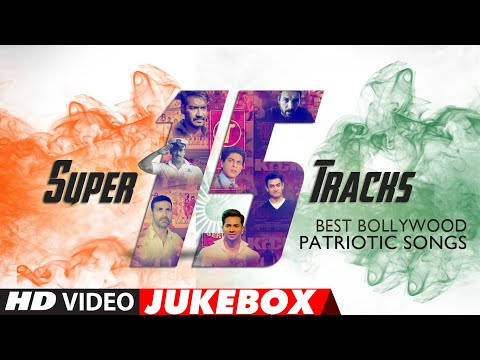 Super 15 Tracks: Bollywood Patriotic Songs | Video Jukebox | Happy Independence Day | T-Series