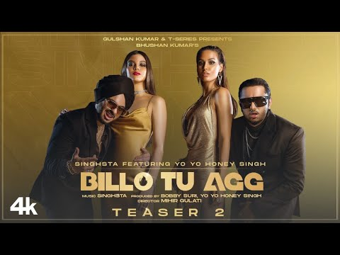 Billo Tu Agg Song Teaser 2 | Singhsta Featuring Yo Yo Honey Singh | Bhushan K | Releasing 17 August