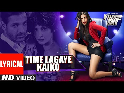 Time Lagaya Kaiko Lyrical | Welcome Back | John Abraham | Anmoll Mallik | T-Series
