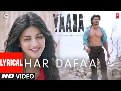 Har Dafaa Lyrical | Yaara | Vidyut Jammwal, Shruti Haasan | Shaan, Shruti Rane| Gourov-Roshin