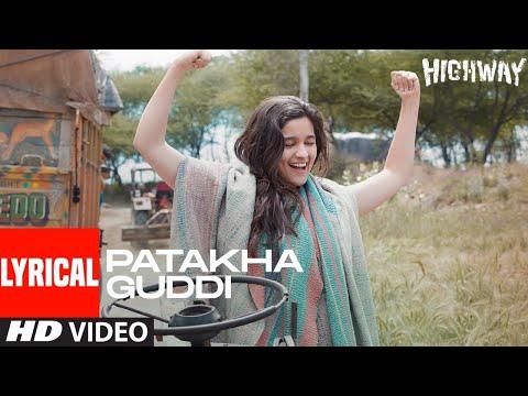 Patakha Guddi Lyrical | Highway | AR Rahman | Alia Bhatt, Randeep Hooda