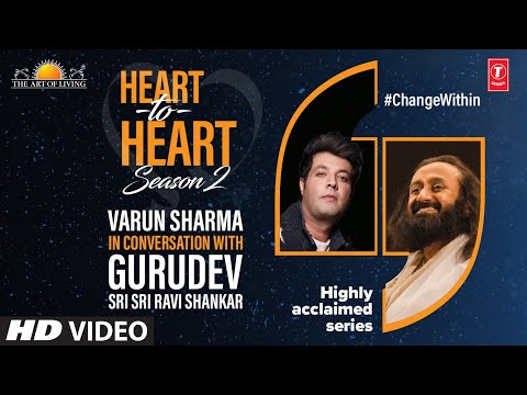Varun Sharma In Conversation With Gurudev Sri Sri Ravi Shankar | Heart To Heart Season 2