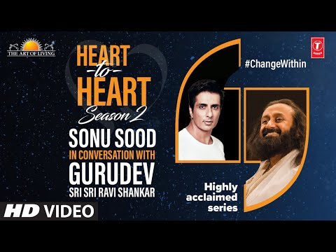 Sonu Sood In Conversation With Gurudev Sri Sri Ravi Shankar | Heart To Heart Season 2