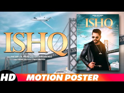 Ishq | Motion Poster | Khesari Lal Yadav Ft. Kanishka Negi | Full Song Coming Soon | Speed Records