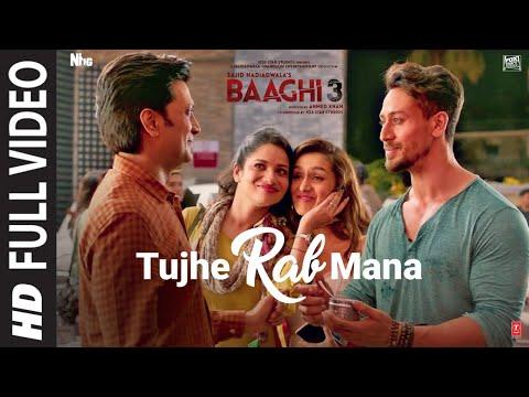 Tujhe Rab Mana Song   Baaghi 3   Tiger Shroff,Shraddha K   Rochak Kohli,Shaan,Gurpreet S, Gautam G S