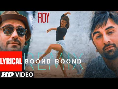 Lyrical: 'Boond Boond' Remix | Roy | Ankit Tiwari | Arjun Rampal | Jacqueline Fernandez