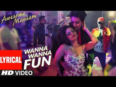 Awesome Mausam -Wanna Wanna Fun