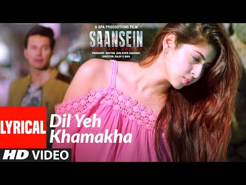 DIL YEH KHAMAKHA Lyrical Video Song | SAANSEIN | Rajneesh Duggal, Sonarika Bhadoria