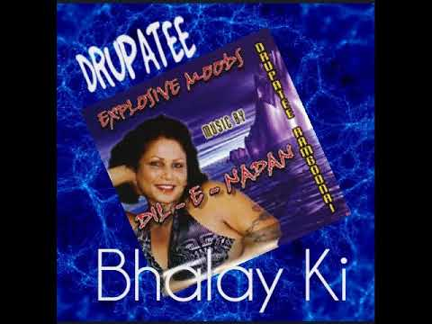 Bhalay Ki , Drupatee Ramgoonai, 2002