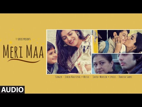 Meri Maa Full Audio Song | Jubin Nautiyal | Javed-Mohsin | Danish Sabri | T-Series