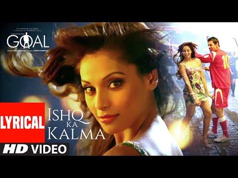 Ishq Ka Kalma Lyrical | Dhan Dhana Dhan Goal | John Abraham, Bipasha Basu | Neeraj Shridhar