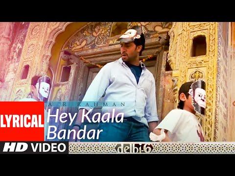 Hey Kaala Bandar Lyrical | Delhi 6 | A.R. Rahman | Abhishek Bachchan, Sonam Kapoor