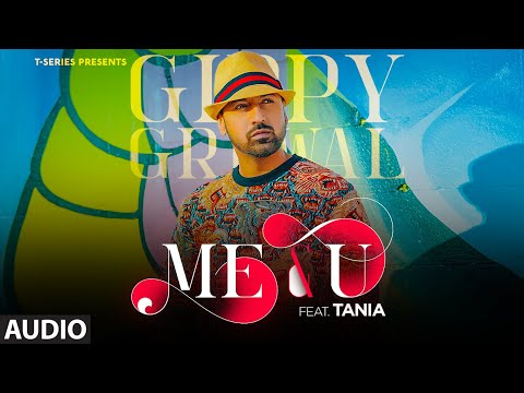 Me & U Full Song (Audio) | Gippy Grewal, Tania | Desi Crew | Happy Raikoti | T-Series