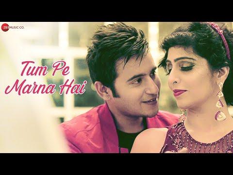 Tum Pe Marna Hai - Official Music Video | Aaditya Singh Rajput | Shweta Kothari | Aaman Trikha