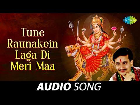 Tune Raunakein Laga Di Meri Maa   Audio Song   तूने रौनकें लगा दी मेरी माँ   Kumar Vishu