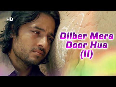Dilber Mera Door Hua (Part 2) | Anwar (2007) | Sad Song | Siddharth Koirala, Nauheed Cyrusi, Hiten
