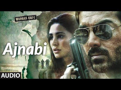 Ajnabi Full Audio Song | Madras Cafe | John Abraham | Nargis Fakhri | Shantanu Moitra