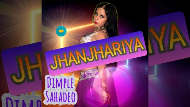 Dimple Sahadeo - Jhanjhariya Remix 2021