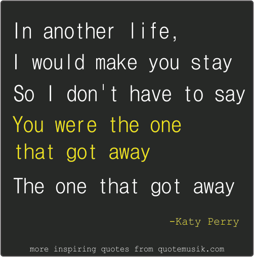 quotes-love-song-katy-perry-the-one-that-got-away