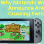 Why Nintendo Wouldn T Announce Animal Crossing Switch At