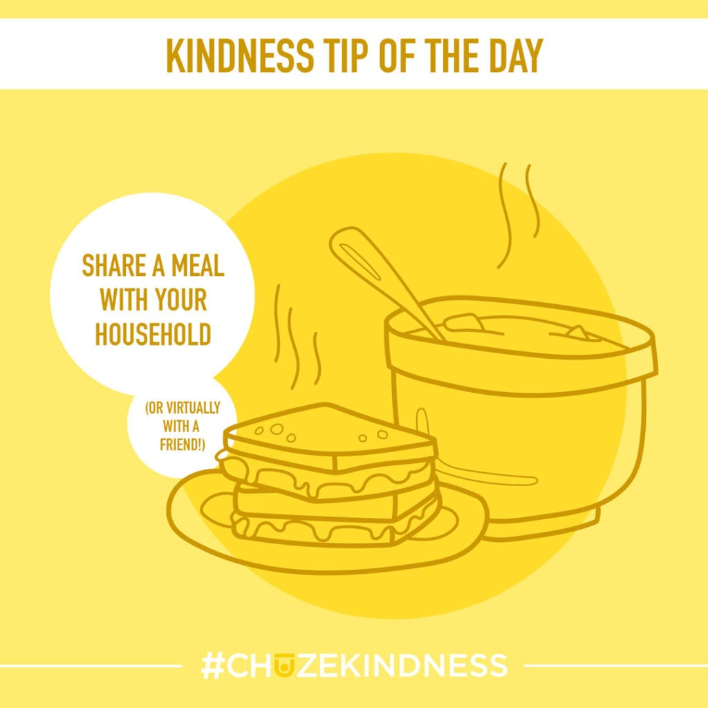 """Yellow Kindness Tip Of The Day graphic with soup and a sandwich that says, """"Share a meal with your household or virtually with a friend."""""""