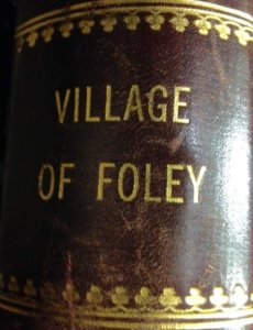 The Village of Foley was incorporated on March 21, 1900.