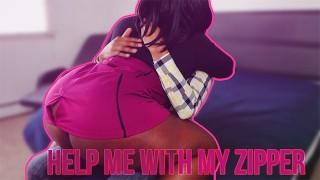 Slutty BBW Step Mom Needs Help With Zipper | Part 2