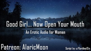 Good Girl... Now Open Your Mouth [Erotic Audio for Women]