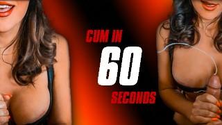 I want you to cum with a 60 sec Super Fast Handjob
