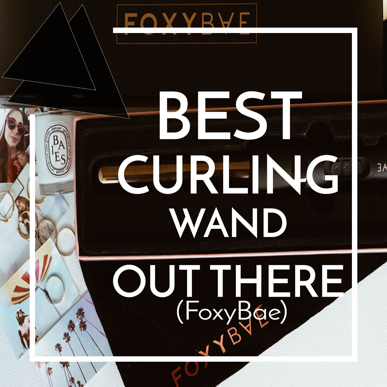 Best Curling Wand On The Market (FOXYBAE)