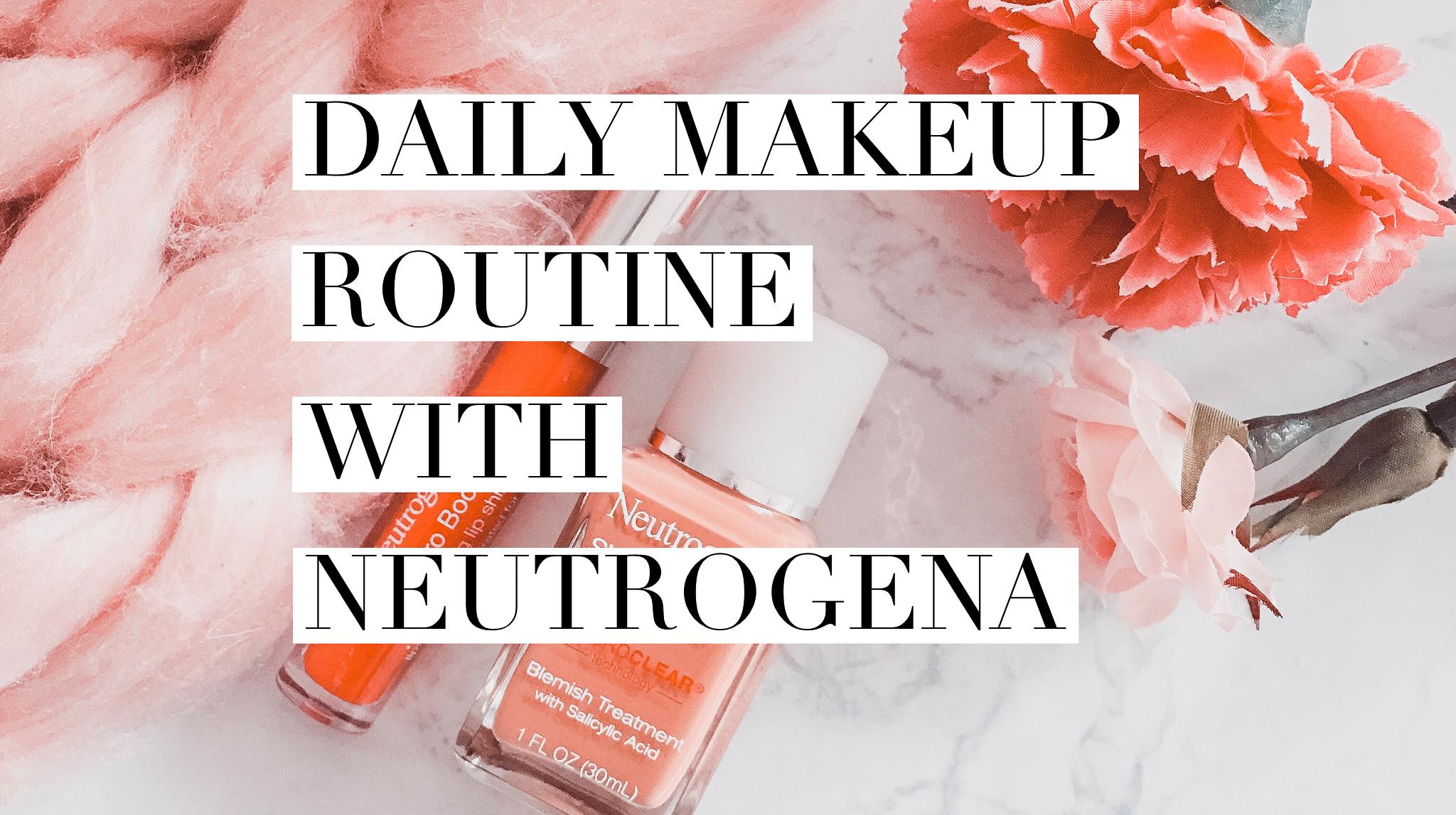 My Daily Routine with Neutrogena