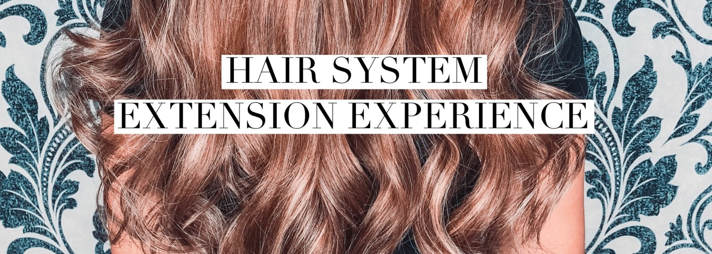 Hair System Extension Experience