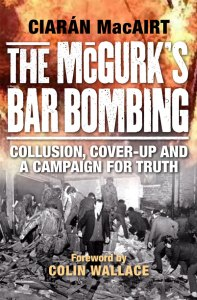 The McGurk's Bar Bombing by Ciarán MacAirt